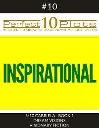 "Cover Perfect 10 Inspirational Plots #10-5 ""GABRIELA - BOOK 1 DREAM VISIONS - VISIONARY FICTION"""