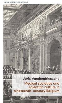 Cover Medical societies and scientific culture in nineteenth-century Belgium
