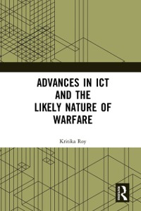 Cover Advances in ICT and the Likely Nature of Warfare