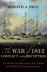 Cover The War of 1812, Conflict and Deception