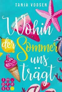 Cover Wohin der Sommer uns trägt