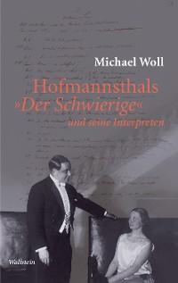 """Cover Hofmannsthals """"Der Schwierige"""" und seine Interpreten"""