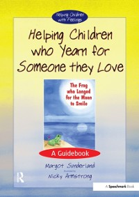 Cover Helping Children Who Yearn for Someone They Love