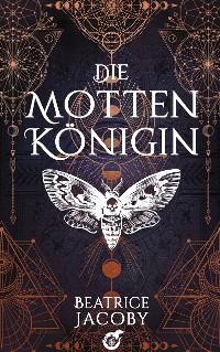 Cover Die Mottenkönigin