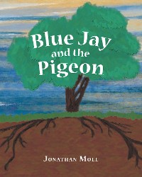 Cover Blue Jay and the Pigeon