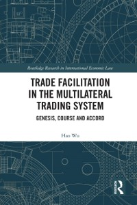 Cover Trade Facilitation in the Multilateral Trading System