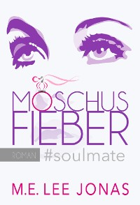 Cover MOSCHUSFIEBER #soulmate