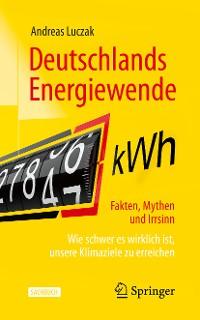 Cover Deutschlands Energiewende – Fakten, Mythen und Irrsinn