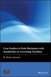 Cover Case Studies in Fluid Mechanics with Sensitivities to Governing Variables