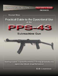 Cover Practical Guide to the Operational Use of the PPS-43 Submachine Gun
