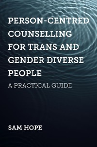 Cover Person-Centred Counselling for Trans and Gender Diverse People
