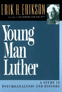 Cover Young Man Luther: A Study in Psychoanalysis and History
