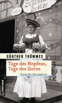 Cover Tage des Hopfens, Tage des Zorns