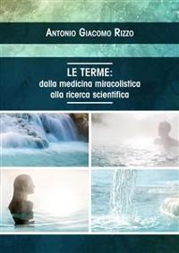 Cover Le Terme: dalla medicina miracolistica alla ricerca scientifica