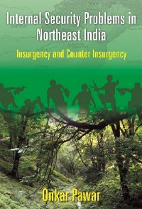 Cover Internal Security  Problems in Northeast India