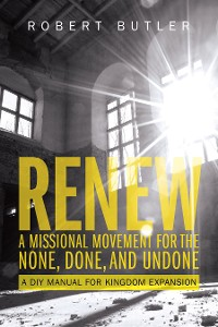 Cover Renew: A Missional Movement for the None, Done, and Undone