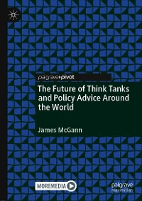 Cover The Future of Think Tanks and Policy Advice Around the World
