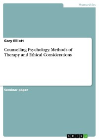 Cover Counselling Psychology. Methods of Therapy and Ethical Considerations