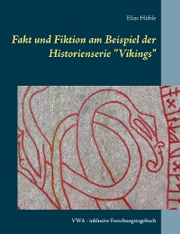 """Cover Fakt und Fiktion am Beispiel der Historienserie """"Vikings"""""""