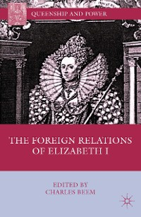 Cover The Foreign Relations of Elizabeth I