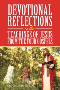 Cover Devotional Reflections on the Teachings of Jesus from the Four Gospels