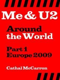 Cover Me & U2 Around the World--Part 1--Europe 2009