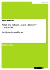 "Cover Vater und Sohn in Daniel Glattauers ""Geschenkt"""