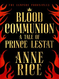 Cover Blood Communion: A Tale of Prince Lestat