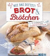 Cover Wie das duftet! Brot & Brötchen