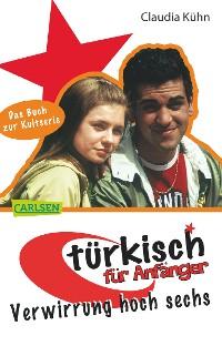 Cover Türkisch für Anfänger 2: Verwirrung hoch sechs