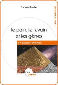 Cover Le pain, le levain et les gènes