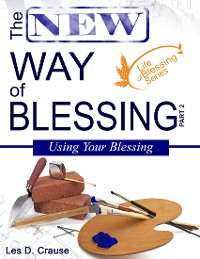 Cover The New Way of Blessing - Using Your Blessing