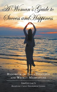 Cover A Woman's Guide to Success and Happiness