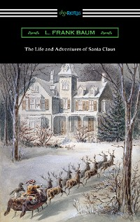 Cover The Life and Adventures of Santa Claus
