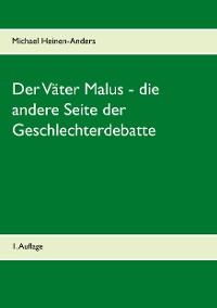 Cover Der Väter Malus - die andere Seite der Geschlechterdebatte