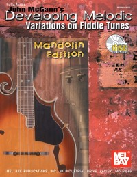 Cover John McGann's Developing Melodic Variations on Fiddle Tunes, Mandolin Edition