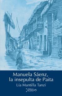 Cover Manuela Sáenz, la insepulta de Paita