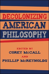 Cover Decolonizing American Philosophy