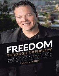 Cover Freedom Through Cashflow: The New Playbook to Minimize Tax & Maximize Profit With Real Estate