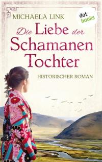 Cover Die Liebe der Schamanentochter