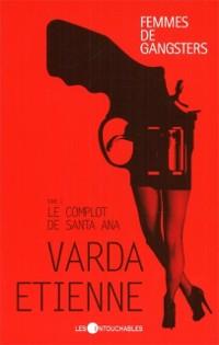 Cover Femmes de gangsters 1 : Le complot de Santa Ana