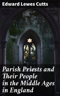 Cover Parish Priests and Their People in the Middle Ages in England