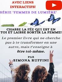 Cover Chasse La Fée Qui Est En Toi Et Laisse Sortir La Femme
