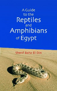 Cover A Guide to Reptiles & Amphibians of Egypt