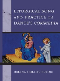 Cover Liturgical Song and Practice in Dante's Commedia