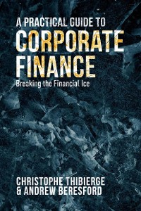 Cover A Practical Guide to Corporate Finance