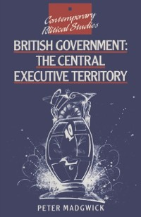 Cover British Government: The Central Executive Territory
