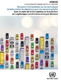 Cover Document d'orientation sur les techniques de lutte contre les émissions pour les sources mobiles dans le cadre de la Convention sur la pollution atmosphérique transfrontière à longue distance