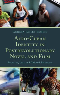 Cover Afro-Cuban Identity in Post-Revolutionary Novel and Film