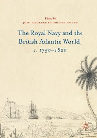 Cover The Royal Navy and the British Atlantic World, c. 1750–1820